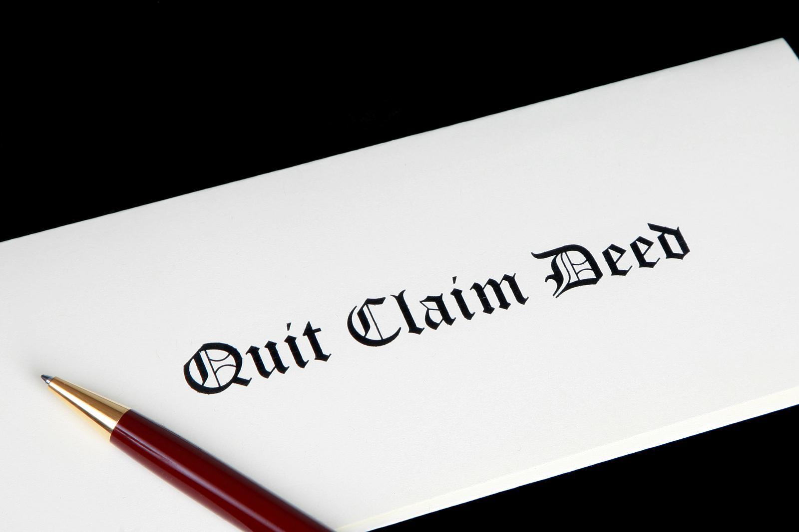 Quit Claim Deeds – Quick and Easy!